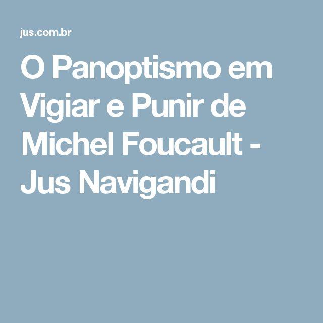 O Panoptismo em Vigiar e Punir de Michel Foucault - Jus Navigandi