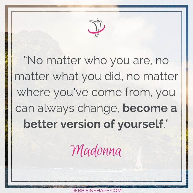 """It takes time to become a Better You, but here you have 3 reasons why you shouldn't postpone it anymore. """"No matter who you are, no matter what you did, no matter where you've come from, you can always change, become a better version of yourself."""" - Madonna How many times have you postpo"""
