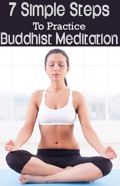 7 Simple Steps To Practice Buddhist Meditation :-  In a world where life seems to be rushing by, we could all use ...