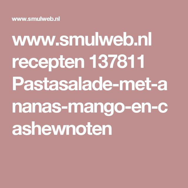 www.smulweb.nl recepten 137811 Pastasalade-met-ananas-mango-en-cashewnoten
