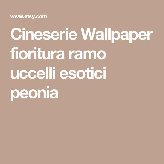 Cineserie Wallpaper fioritura ramo uccelli esotici peonia