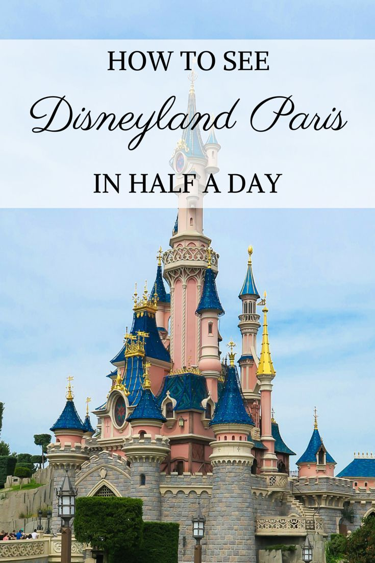 Things to know about visiting Disneyland Paris when you don't have a full day to spend there.