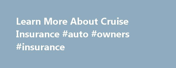 Learn More About Cruise Insurance #auto #owners #insurance http://insurance.nef2.com/learn-more-about-cruise-insurance-auto-owners-insurance/  #cruise insurance # Cruise Insurance If you are lucky enough to be heading off on a Mediterranean, Caribbean, or even an around-the-world cruise, getting the right travel insurance to cover your time away is vital. However, because a cruise is... Read more
