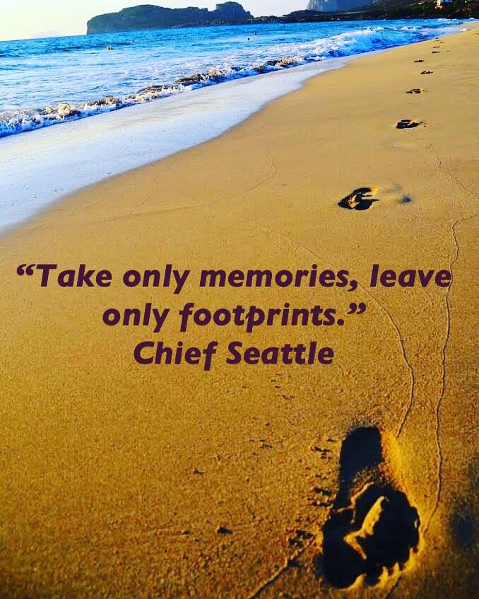 Take only your memories ... Leave your Footprints.