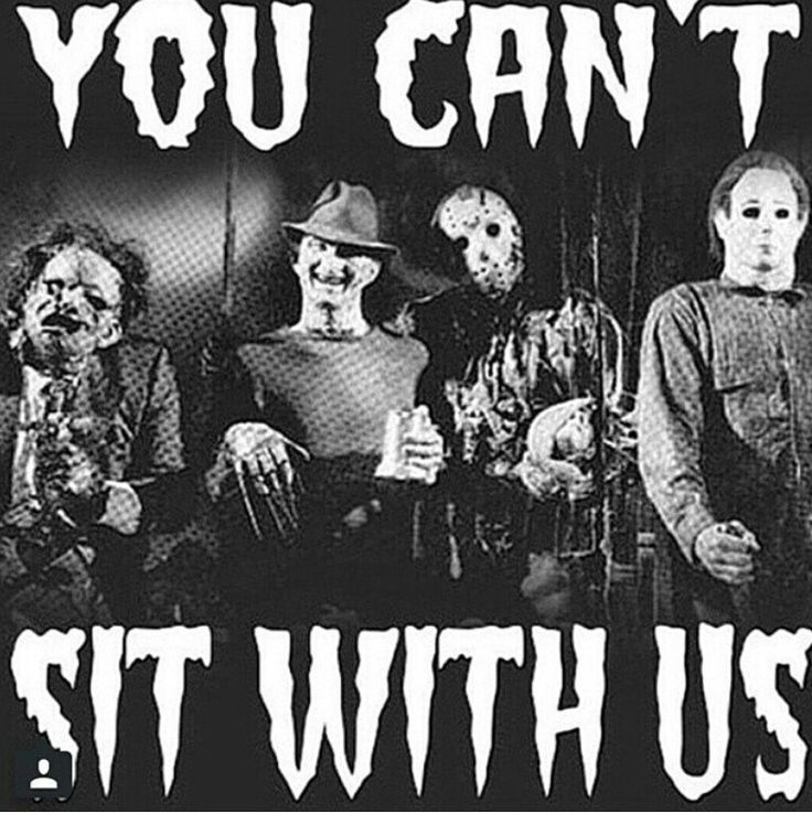 Classic Horror Movie Quotes: You Can't Sit With Us.