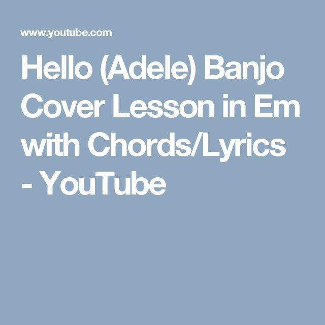 Hello (Adele) Banjo Cover Lesson in Em with Chords/Lyrics - YouTube