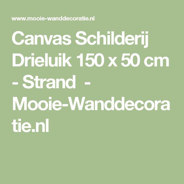 Canvas Schilderij Drieluik 150 x 50 cm - Strand               -         Mooie-Wanddecoratie.nl