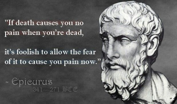 Cool Quotes, Great Quotes, Epicurus Quote, Inspirational And Interesting, Wisdom Quotes, Inspirational World Rocking, Death Quotes, Quotes Wisdom, ...