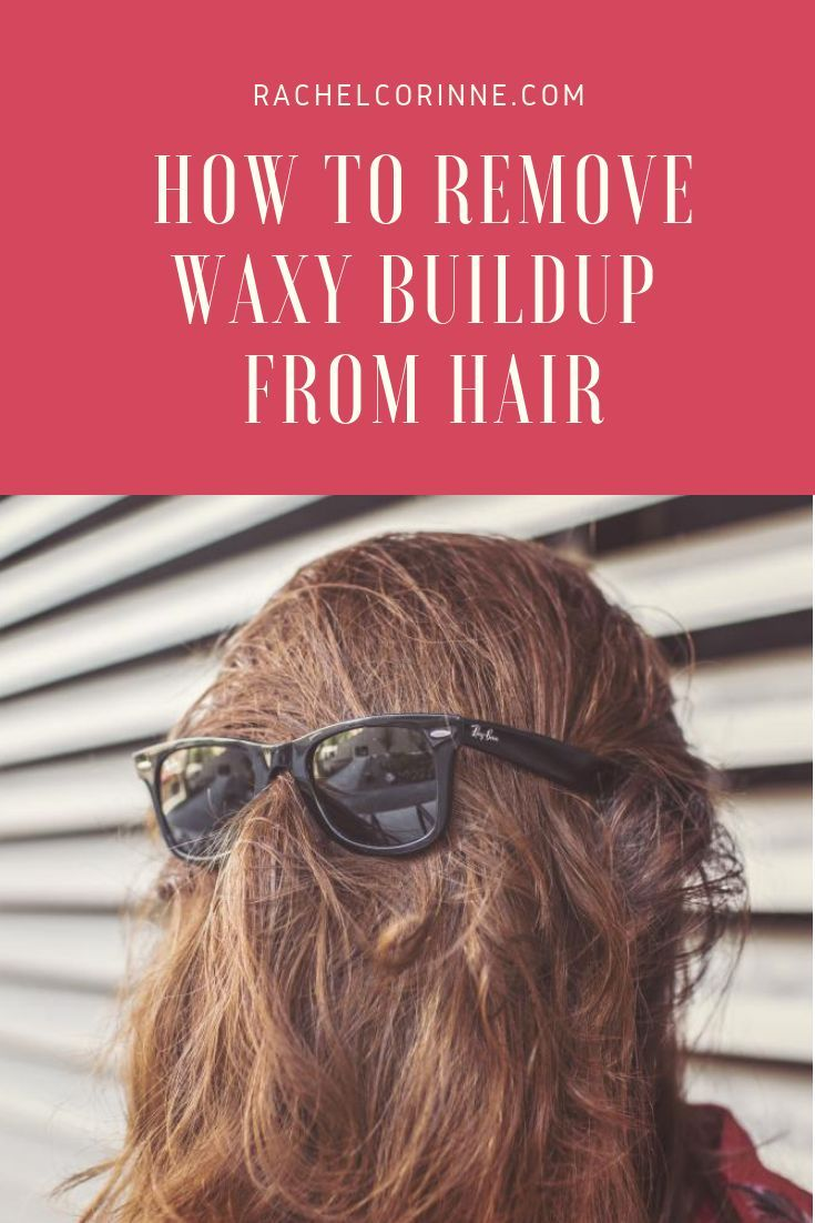 How To Remove Waxy Buildup From Hair | BEST Blog Posts on