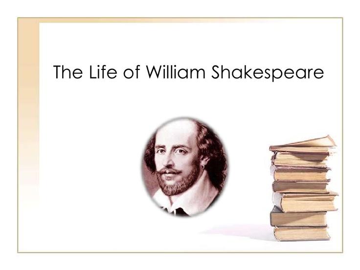 the-life-of-william-shakespeare by Jennifer Vallandingham via Slideshare