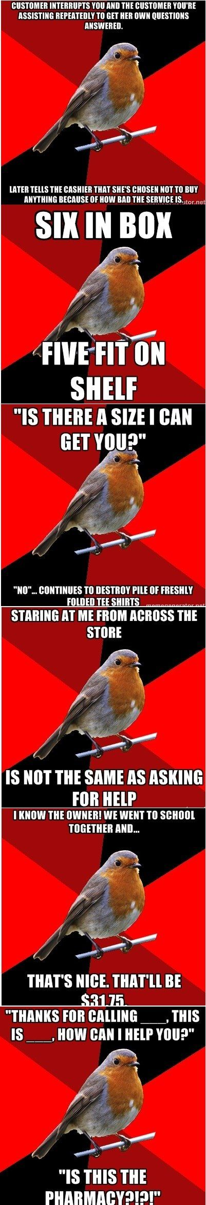"Retail Robin bahaha staring at me from across the store is not the same as asking for help. ""That's nice. That'll be..."" Allllll day long. Hahahahah"
