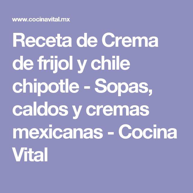 Receta de Crema de frijol y chile chipotle - Sopas, caldos y cremas mexicanas - Cocina Vital