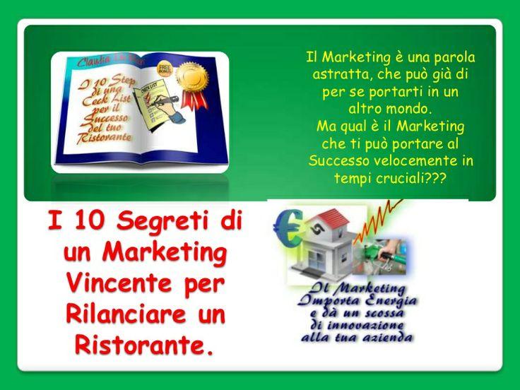I 10 segreti di un Marketing Vincente per avere successo nel tuo Ristorante by Claudia de Mori via slideshare