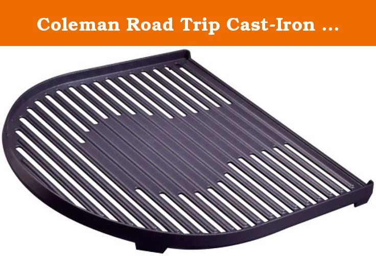 Coleman Road Trip Cast-Iron Grill. The Coleman® RoadTrip® cast-iron grill can be mixed and matched with a griddle, stove grate or any other grill for the perfect tailgate spread. Porcelain-coated cast iron materials ensure long product life and are easy to clean with a soft brush.