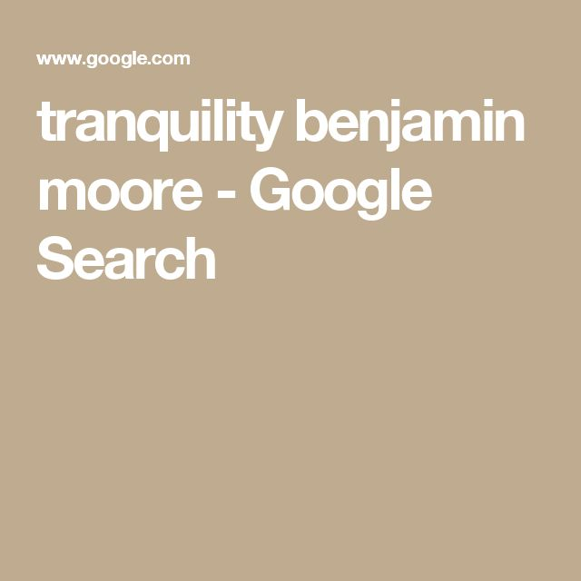 tranquility benjamin moore - Google Search