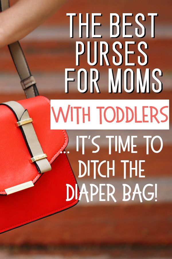Best Purses For Moms With Toddlers 2018 Not Just Any Purse Will Work A Mom These Ones Top My List Of Affordable And Handbags In
