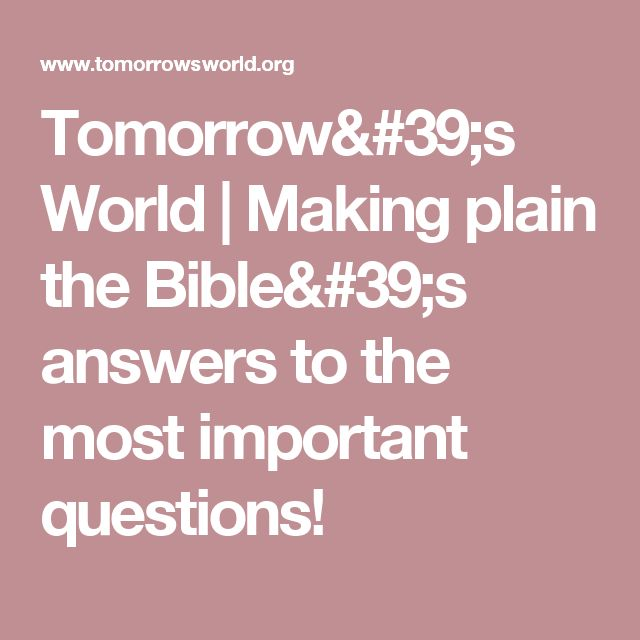 Tomorrow's World | Making plain the Bible's answers to the most important questions!