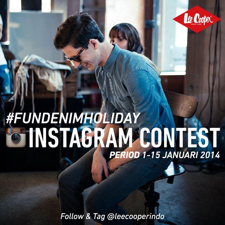 Lee Cooper Instagram Photo Contest #FunDenimHoliday. Follow Instagram @Lee Cooper Indonesia now!