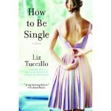 How to Be Single: A Novel (Kindle Edition)By Liz Tuccillo