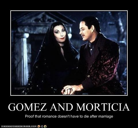 I love these two! Forget a Twilight or Jane Austen romance, I want a Gomez and Morticia romance!!!                                                                                                                                                                                 More