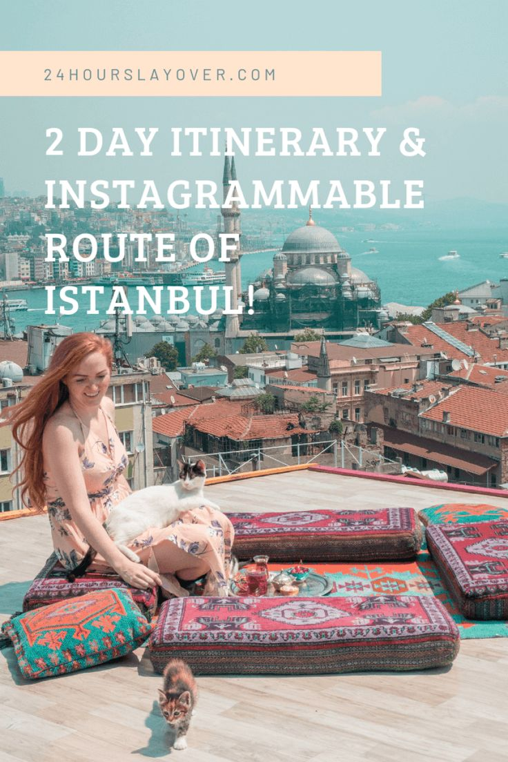 2 day itinerary and Instagrammable places in Istanbul!