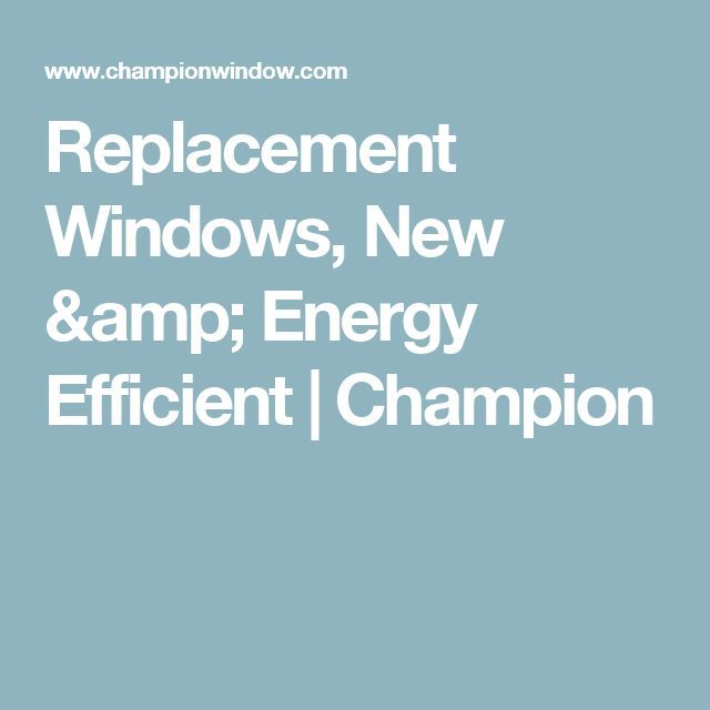 17 best ideas about energy efficient windows on pinterest for Which windows are the most energy efficient