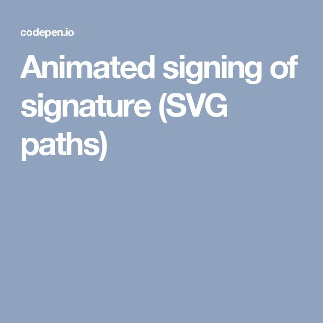 Animated signing of signature (SVG paths)