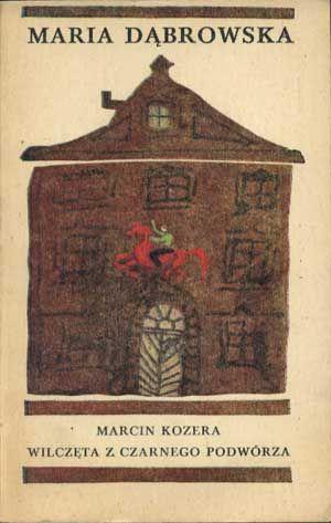 Marcin Kozera. Wilczęta z czarnego podwórza, Maria Dąbrowska, Nasza Księgarnia, 1973, http://www.antykwariat.nepo.pl/marcin-kozera-wilczeta-z-czarnego-podworza-maria-dabrowska-p-1432.html