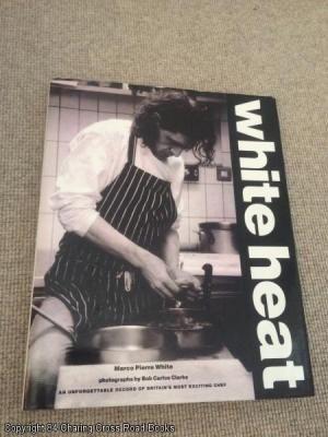 White Heat (1st Edition Hardback): Pierre White, Marco