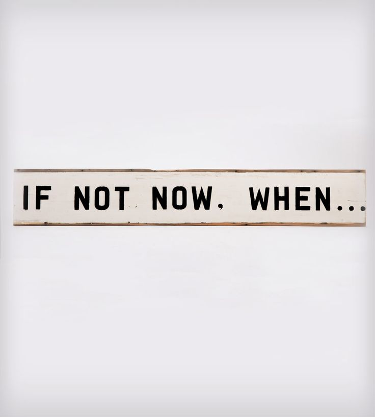 """""""If Not Now, When..."""" Recycled Wood Wall Art 