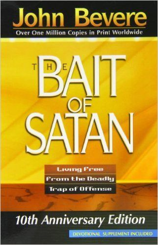 The Bait of Satan: Living Free From the Deadly Trap of Offense (10th Anniversary Edition with Devotional Supplement): John Bevere: 9781591854135: Amazon.com: Books