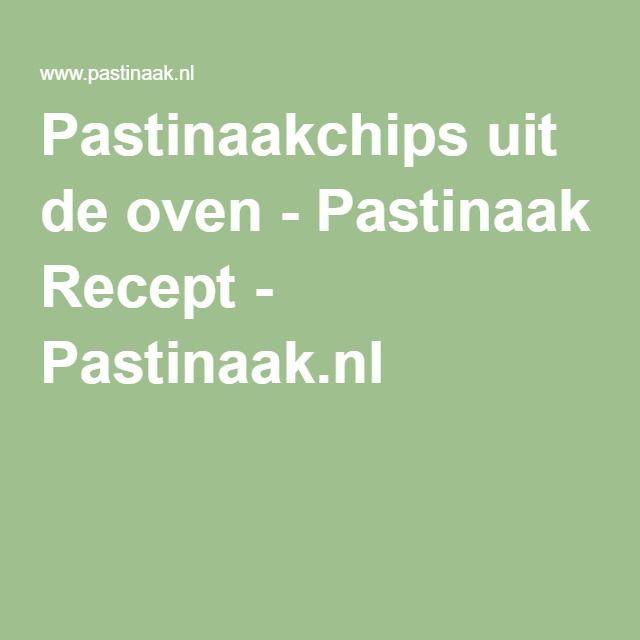 Pastinaakchips uit de oven - Pastinaak Recept - Pastinaak.nl