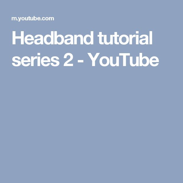 Headband tutorial series 2 - YouTube