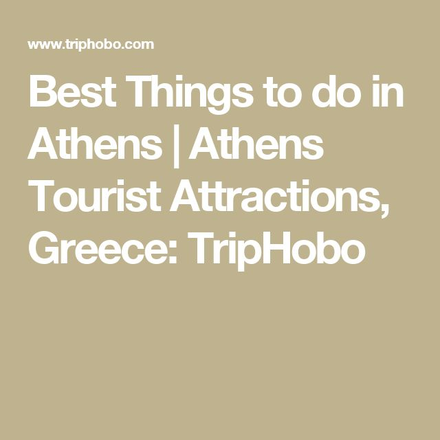 Best Things to do in Athens | Athens Tourist Attractions, Greece: TripHobo