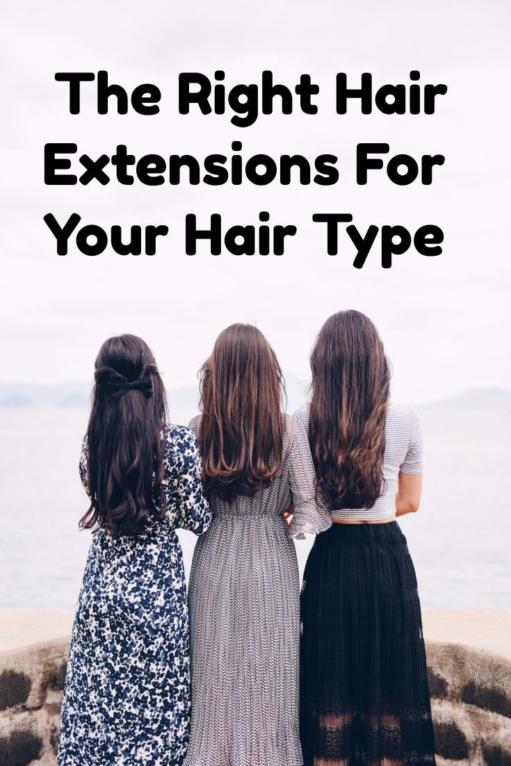 How To Decide The Right Hair Extensions For Your Hair Type