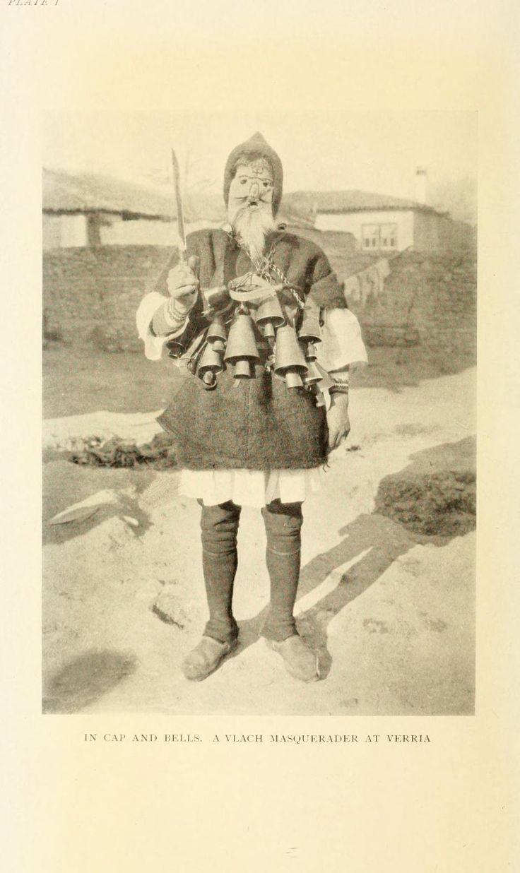 the-two-germanys:  In cap and bells. A Vlach masquerader at Verria.The Nomads of the BalkansAlan John Bayard Wace & M.S. ThompsonLondon: Methuen & Co., Ltd., 1914.