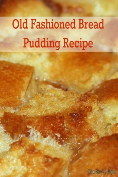 Old Fashioned Bread Pudding Made With French Bread