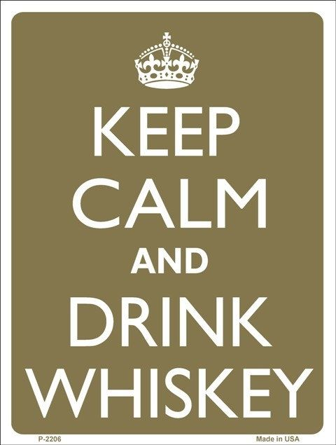 KEEP CALM and Drink WHISKEY Tin Aluminum by PosterPrintNation, $12.99