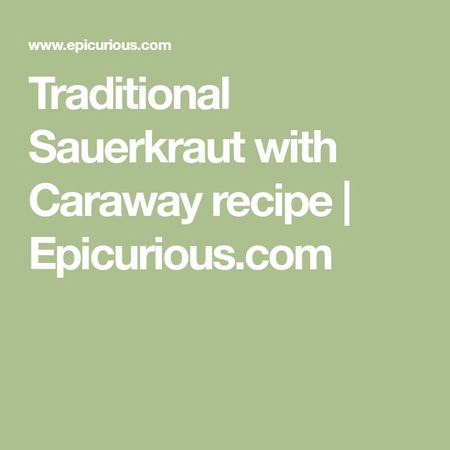 Traditional Sauerkraut with Caraway recipe | Epicurious.com