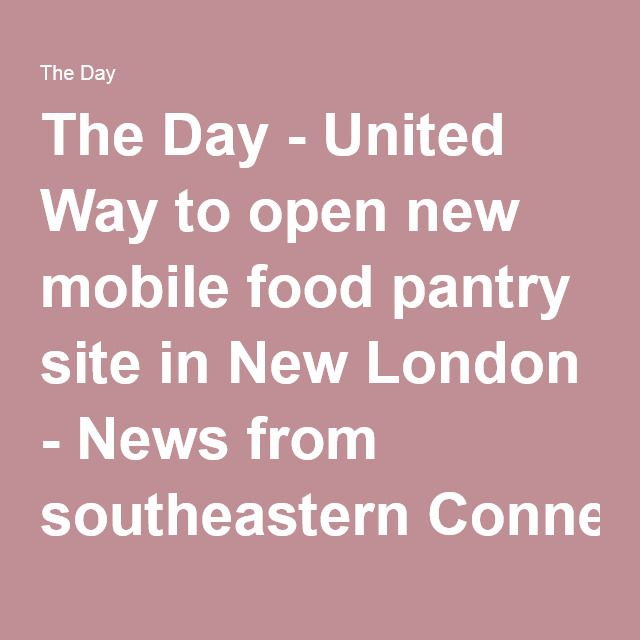 The Day - United Way to open new mobile food pantry site in New London - News from southeastern Connecticut