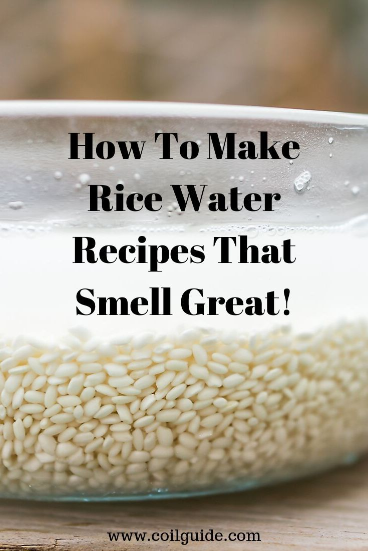 Rice Water Is Amazing For Natural Hair Growth Because It Allows You To Easily Detangle Natural Hair Rice Water Recipe Natural Hair Recipes Healthy Natural Hair
