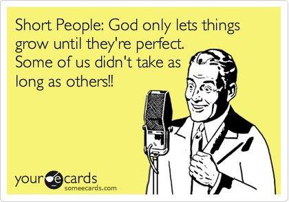 Love it!: Short People, Sister, Short Friends, Feel Better, My Life, Tall People