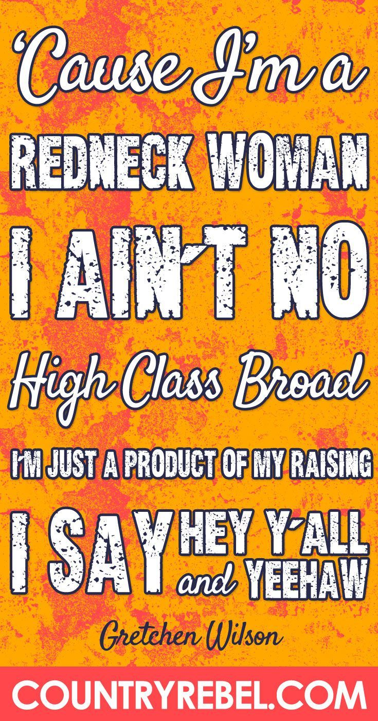 Country Music Quote - Lyrics - Gretchen Wilson's 'Redneck Woman' Kicks It Up A Notch -Country Music Videos
