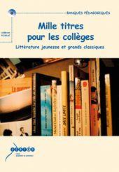 Mille titres pour les collèges littérature jeunesse et grands classiques |