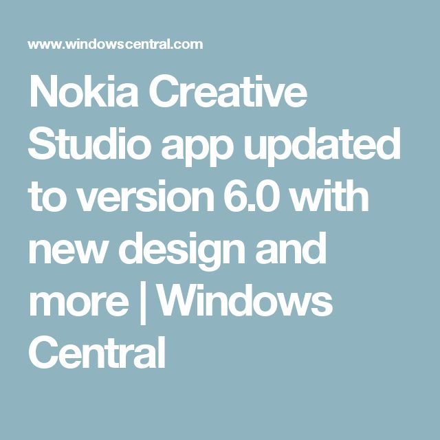 Nokia Creative Studio app updated to version 6.0 with new design and more | Windows Central