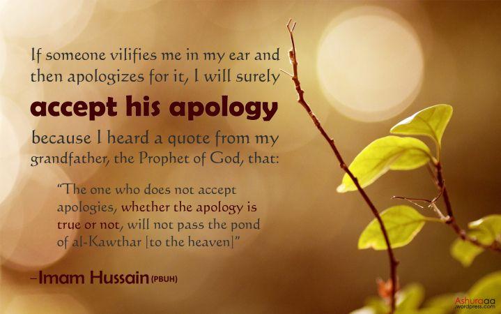 Ashura | accept apology like Imam Husayn | #Ashura #Islam #Hussain #shia #quote