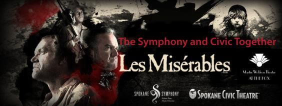 The Symphony and Civic Together: Present Les Miserables. I went to the Spokane Civic Theatre production of Les Mis in November, and it was incredible. They are partnering with the Spokane Symphony for a performance this coming weekend, May 1&2, 2014. There is still time to buy tickets for what is sure to be a great show.