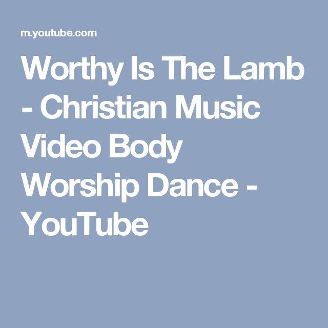 Worthy Is The Lamb - Christian Music Video Body Worship Dance - YouTube