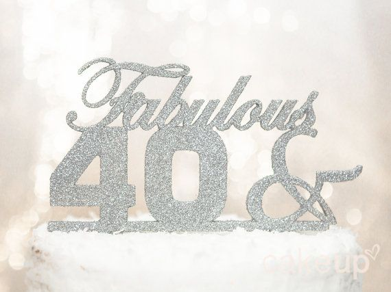 17 Best Ideas About Fortieth Birthday On Pinterest 40th