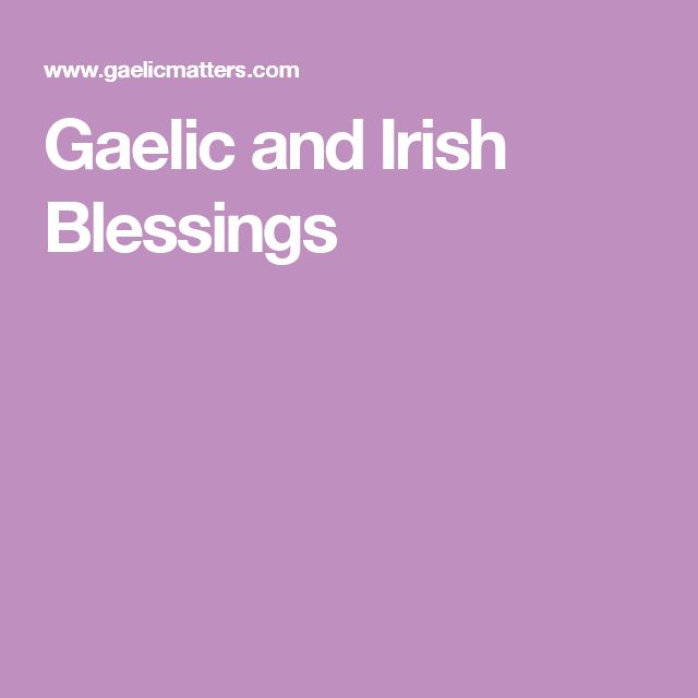 8 best learn asl and irish images on pinterest irish dancing and there are gaelic and old irish blessings for every occasion whether a funeral wedding or birthday here you will also find many general and short blessings fandeluxe Images